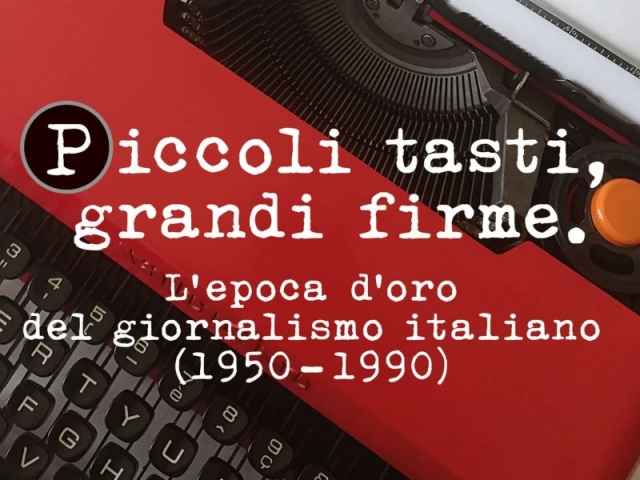 Piccoli tasti, grandi firme' che hanno fatto la storia del giornalismo italiano